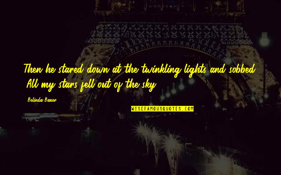 Fell's Quotes By Belinda Bauer: Then he stared down at the twinkling lights