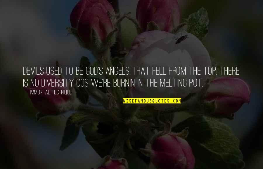 Fell's Quotes By Immortal Technique: Devils used to be God's angels that fell