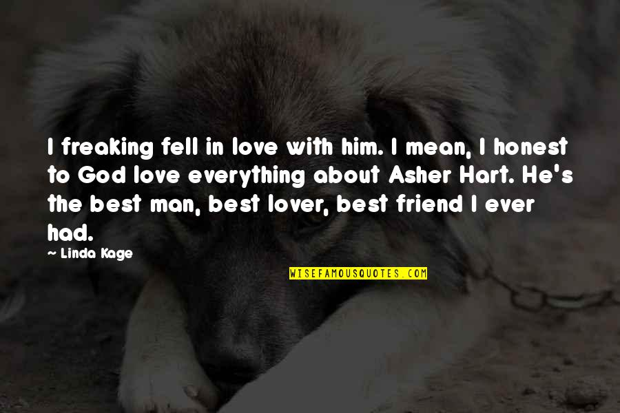 Fell's Quotes By Linda Kage: I freaking fell in love with him. I