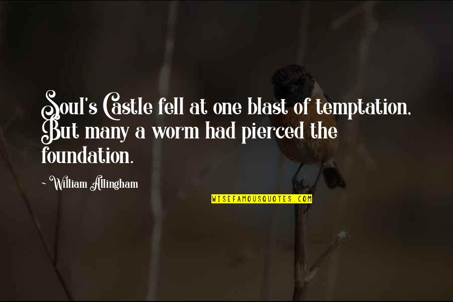 Fell's Quotes By William Allingham: Soul's Castle fell at one blast of temptation,