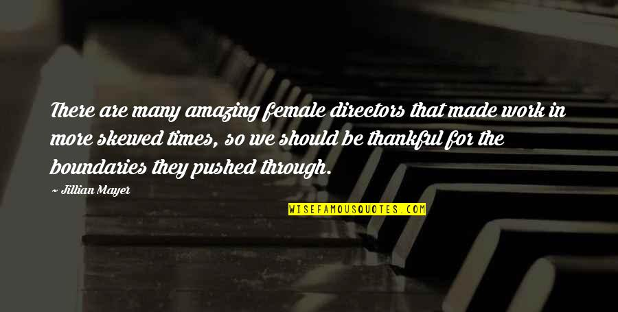 Female Directors Quotes By Jillian Mayer: There are many amazing female directors that made