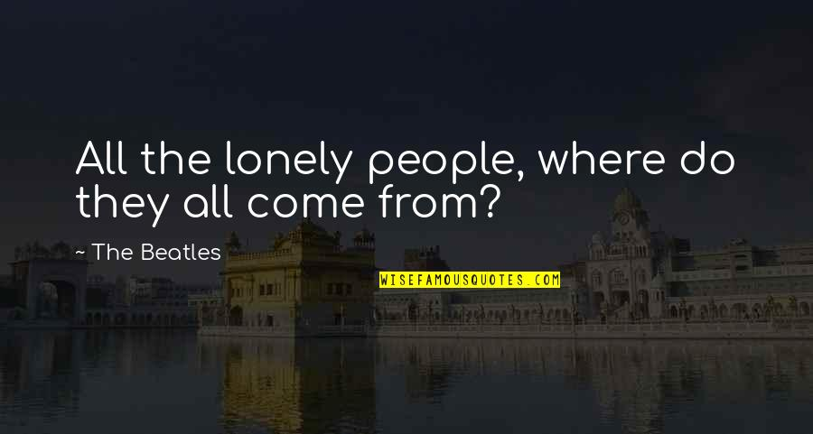 Female Jealousy Quotes By The Beatles: All the lonely people, where do they all