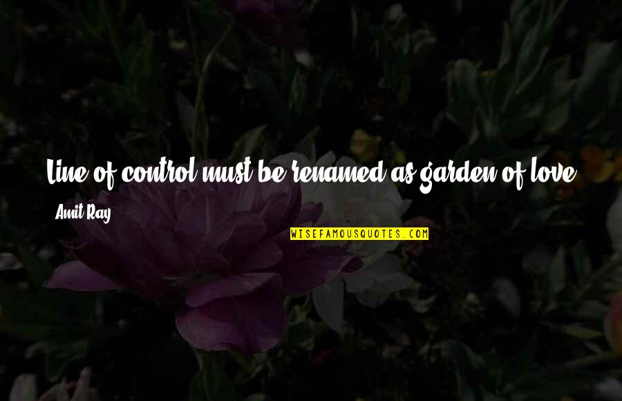 Fencing Quotes By Amit Ray: Line of control must be renamed as garden