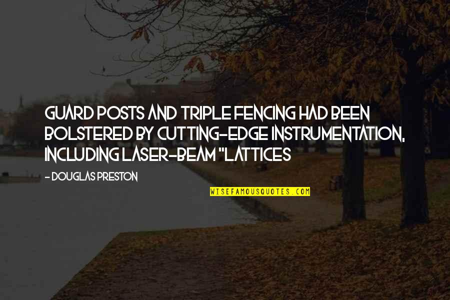 Fencing Quotes By Douglas Preston: guard posts and triple fencing had been bolstered