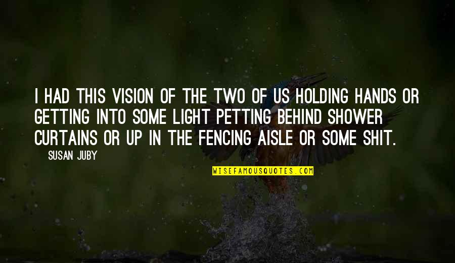 Fencing Quotes By Susan Juby: I had this vision of the two of