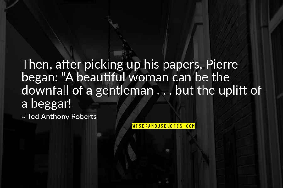 Fencing Quotes By Ted Anthony Roberts: Then, after picking up his papers, Pierre began: