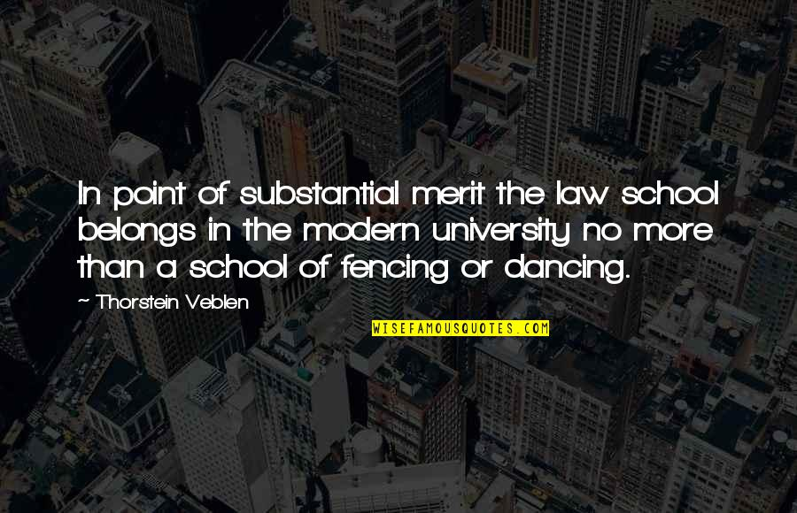 Fencing Quotes By Thorstein Veblen: In point of substantial merit the law school