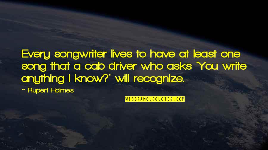 Fernando Muslera Quotes By Rupert Holmes: Every songwriter lives to have at least one