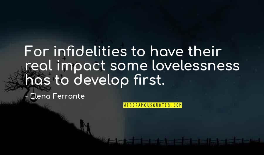 Ferrante Quotes By Elena Ferrante: For infidelities to have their real impact some