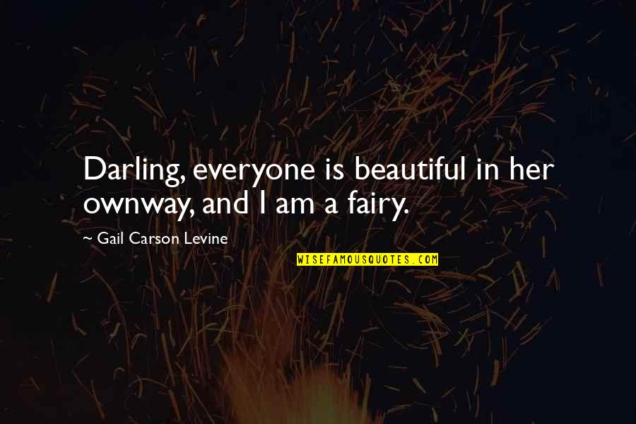 Ferrie Quotes By Gail Carson Levine: Darling, everyone is beautiful in her ownway, and