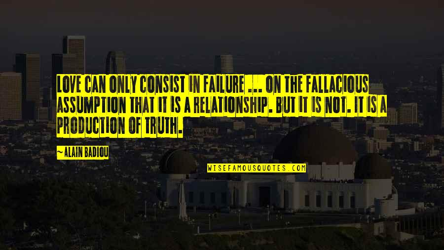 Fevicol Quotes By Alain Badiou: Love can only consist in failure ... on