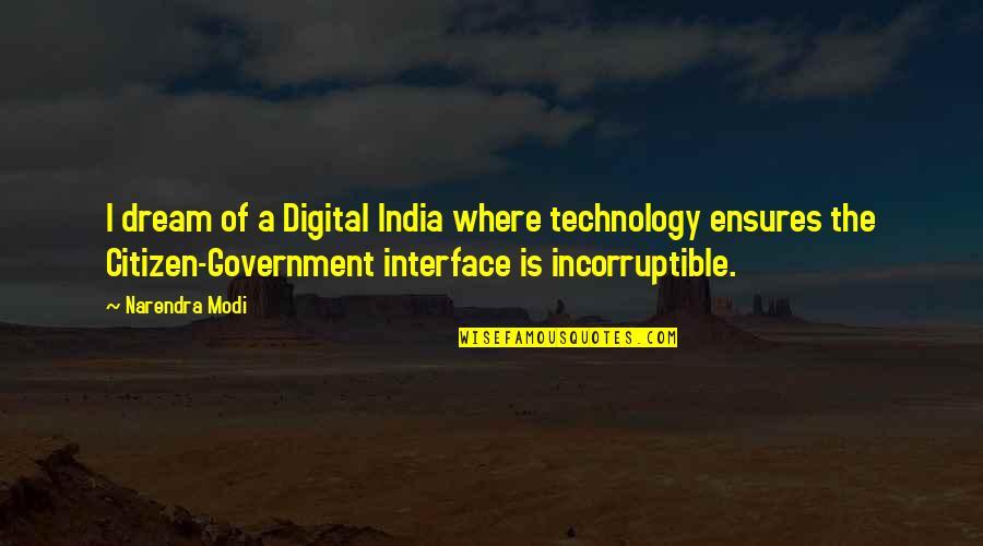 Feynman Physics Quotes By Narendra Modi: I dream of a Digital India where technology