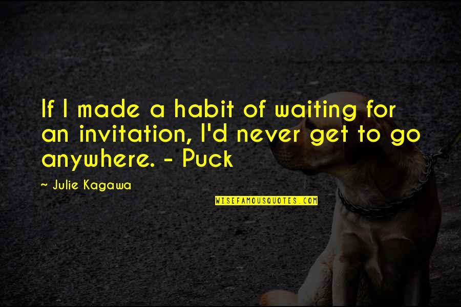 Fey's Quotes By Julie Kagawa: If I made a habit of waiting for