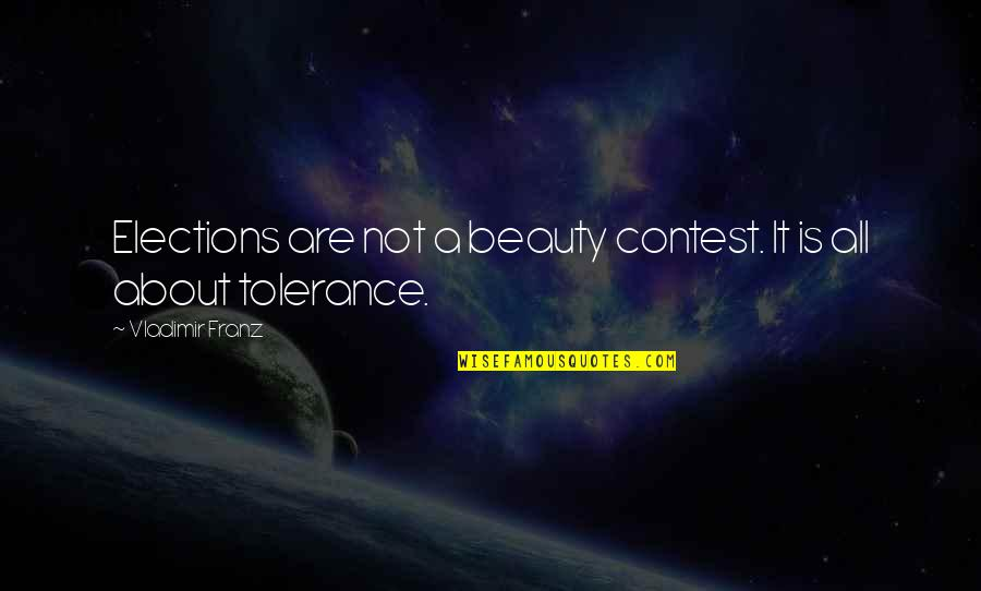 Ffxiv Quotes By Vladimir Franz: Elections are not a beauty contest. It is