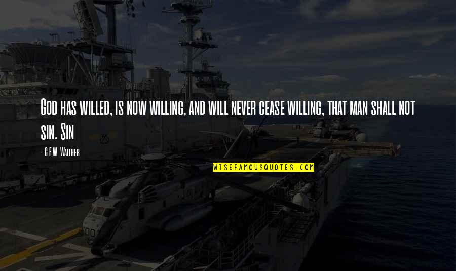 F'gotten Quotes By C.F.W. Walther: God has willed, is now willing, and will