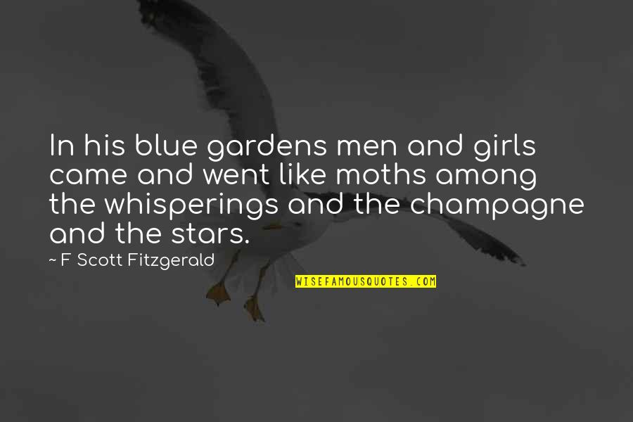 F'gotten Quotes By F Scott Fitzgerald: In his blue gardens men and girls came