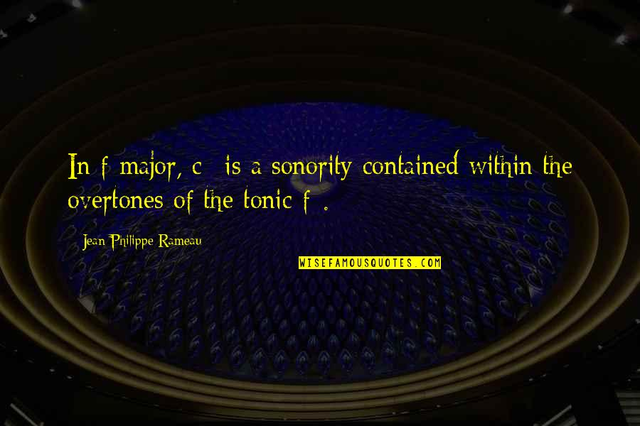 F'gotten Quotes By Jean-Philippe Rameau: In f-major, c* is a sonority contained within
