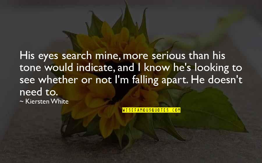 Fia Quotes By Kiersten White: His eyes search mine, more serious than his