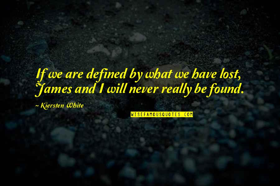 Fia Quotes By Kiersten White: If we are defined by what we have