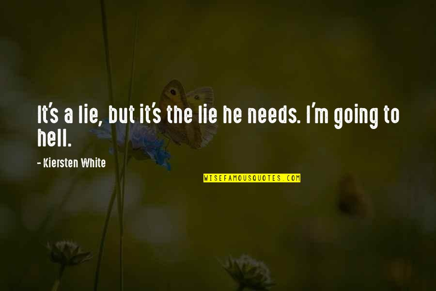 Fia Quotes By Kiersten White: It's a lie, but it's the lie he