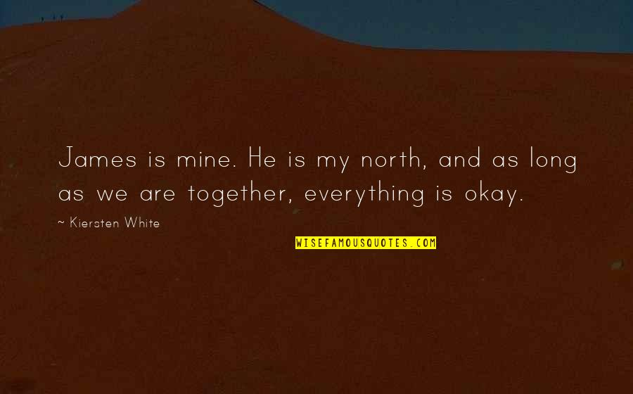 Fia Quotes By Kiersten White: James is mine. He is my north, and