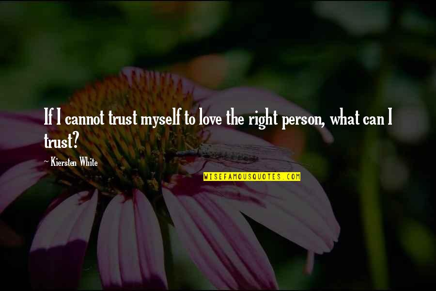 Fia Quotes By Kiersten White: If I cannot trust myself to love the