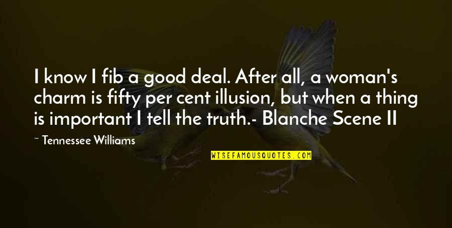 Fib's Quotes By Tennessee Williams: I know I fib a good deal. After