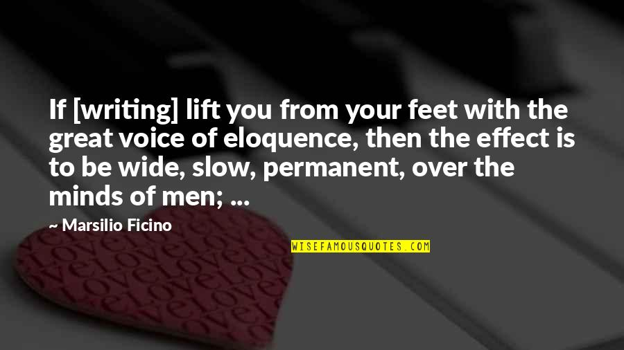 Ficino Quotes By Marsilio Ficino: If [writing] lift you from your feet with