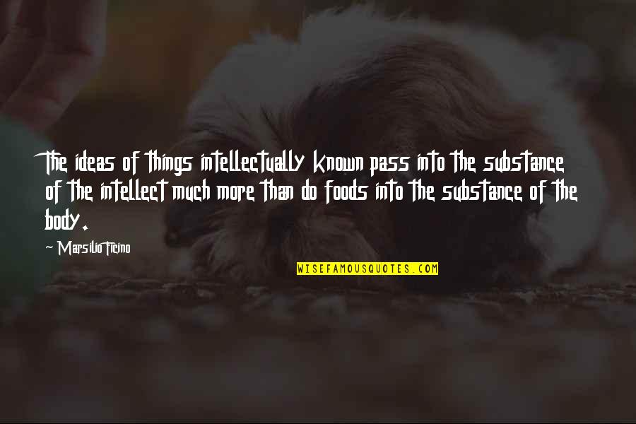 Ficino Quotes By Marsilio Ficino: The ideas of things intellectually known pass into