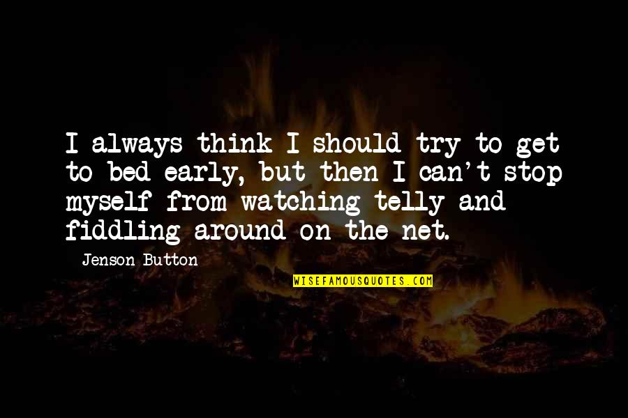 Fiddling Quotes By Jenson Button: I always think I should try to get