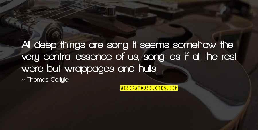 Fidel Castro Cuba Quotes By Thomas Carlyle: All deep things are song. It seems somehow