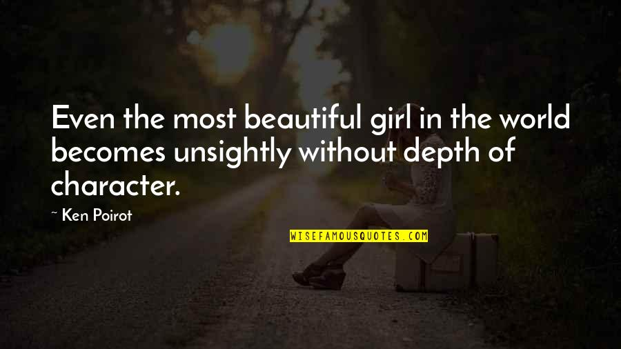 Fiero Quotes By Ken Poirot: Even the most beautiful girl in the world