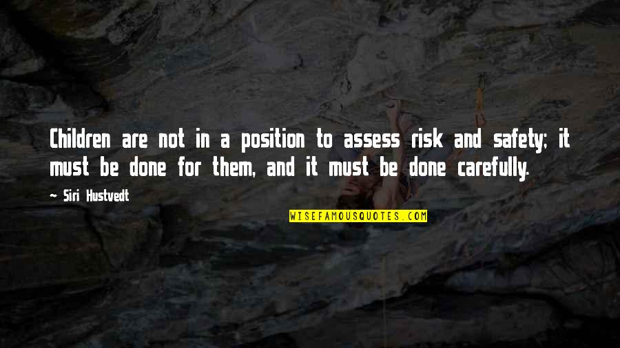 Fiery Eyes Quotes By Siri Hustvedt: Children are not in a position to assess