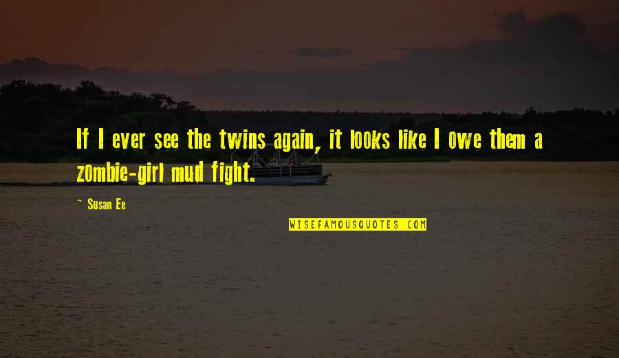 Fight For The Girl Quotes By Susan Ee: If I ever see the twins again, it