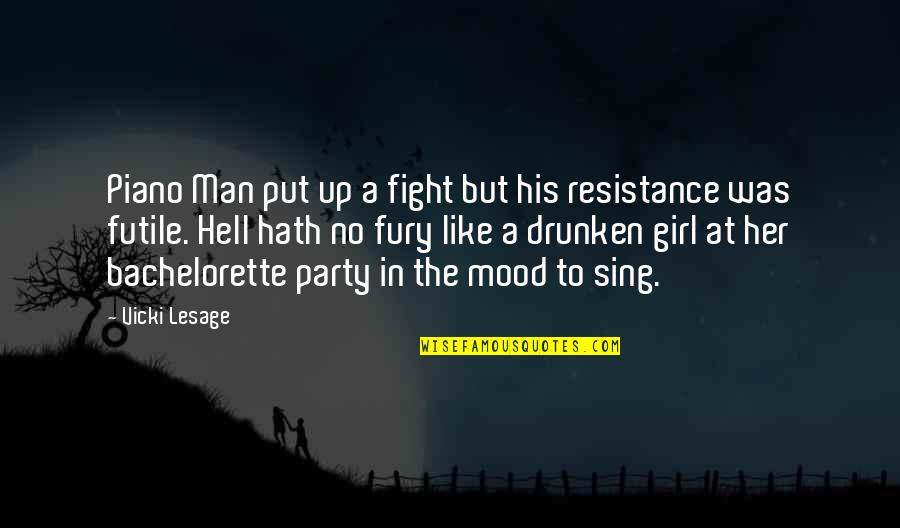Fight For The Girl Quotes By Vicki Lesage: Piano Man put up a fight but his