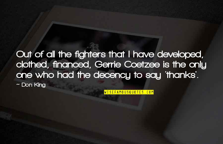 Fighter Quotes By Don King: Out of all the fighters that I have