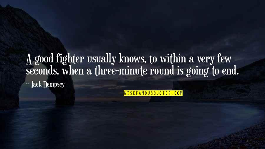 Fighter Quotes By Jack Dempsey: A good fighter usually knows, to within a