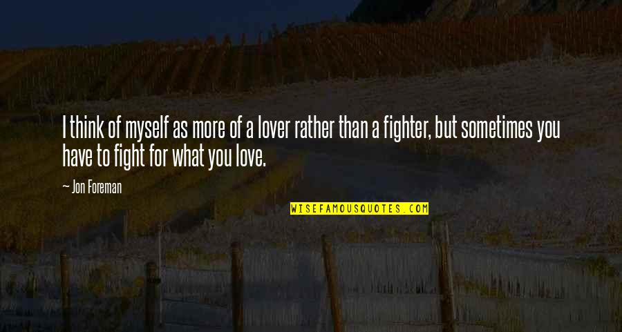 Fighter Quotes By Jon Foreman: I think of myself as more of a