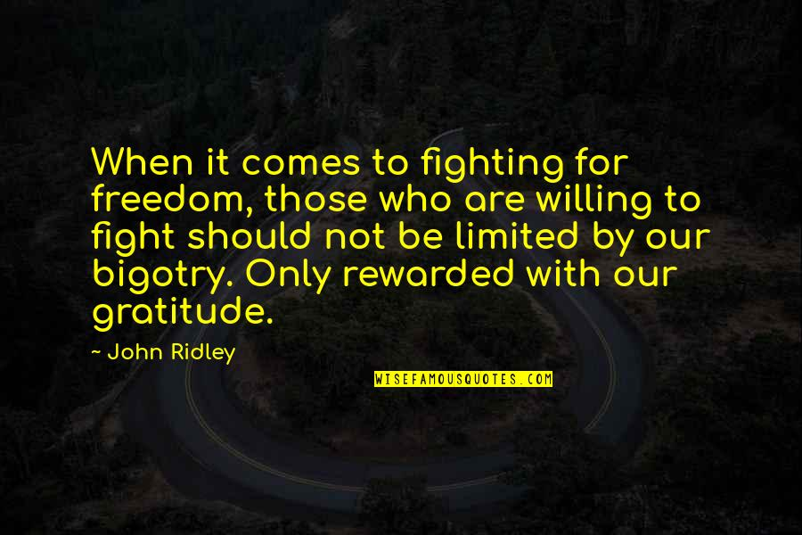 Fighting For Freedom Quotes By John Ridley: When it comes to fighting for freedom, those