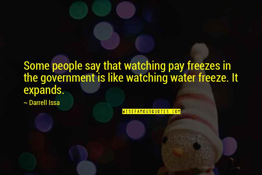 Figure Skating Friends Quotes By Darrell Issa: Some people say that watching pay freezes in