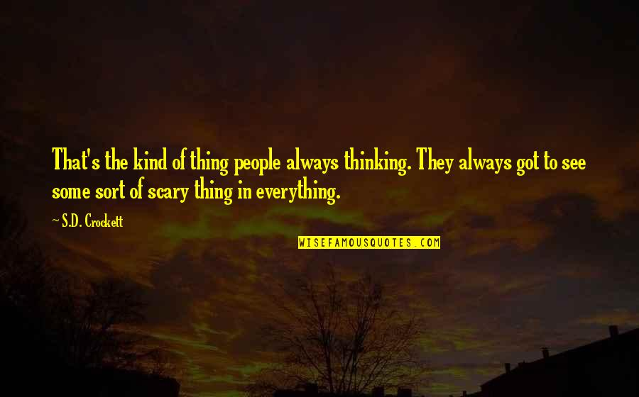 Fijne Week Quotes By S.D. Crockett: That's the kind of thing people always thinking.