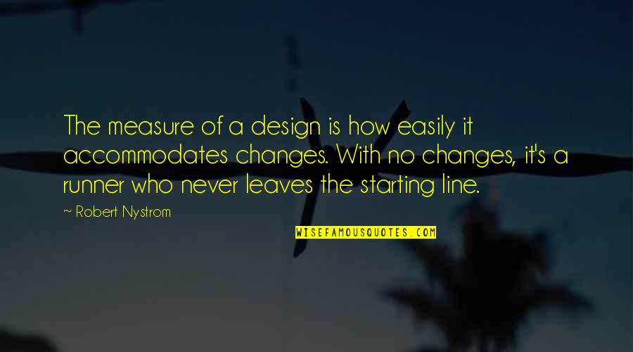 Film Reviews Quotes By Robert Nystrom: The measure of a design is how easily