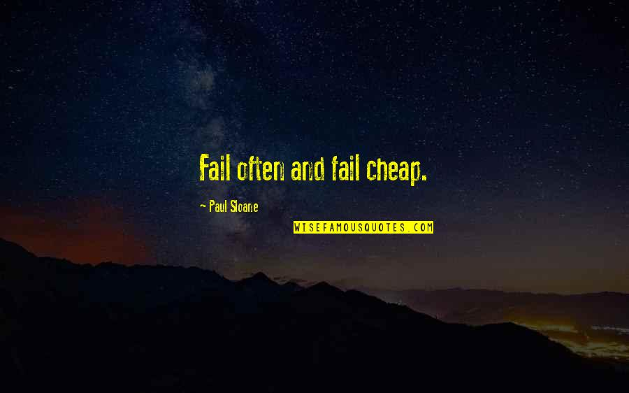 Fin Greenall Quotes By Paul Sloane: Fail often and fail cheap.