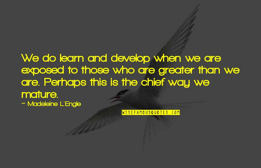 Final Fantasy 9 Funny Quotes By Madeleine L'Engle: We do learn and develop when we are