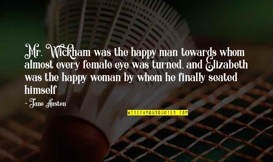 Finally Am Happy Quotes By Jane Austen: Mr. Wickham was the happy man towards whom