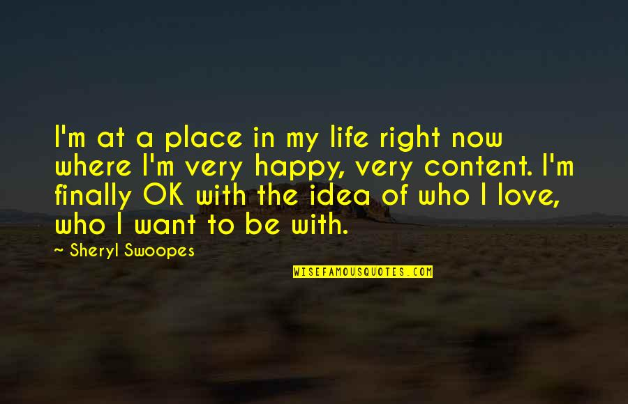 Finally Am Happy Quotes By Sheryl Swoopes: I'm at a place in my life right