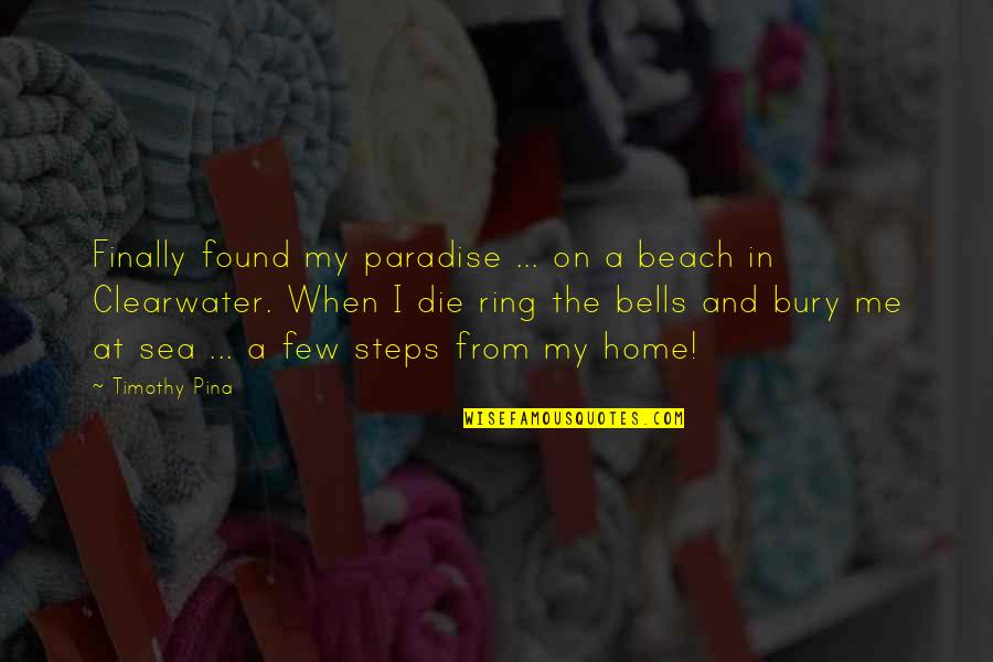 Finally Found Peace Quotes By Timothy Pina: Finally found my paradise ... on a beach