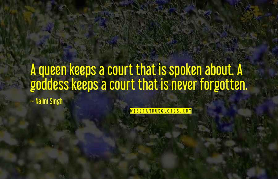Finally Get To See You Quotes By Nalini Singh: A queen keeps a court that is spoken