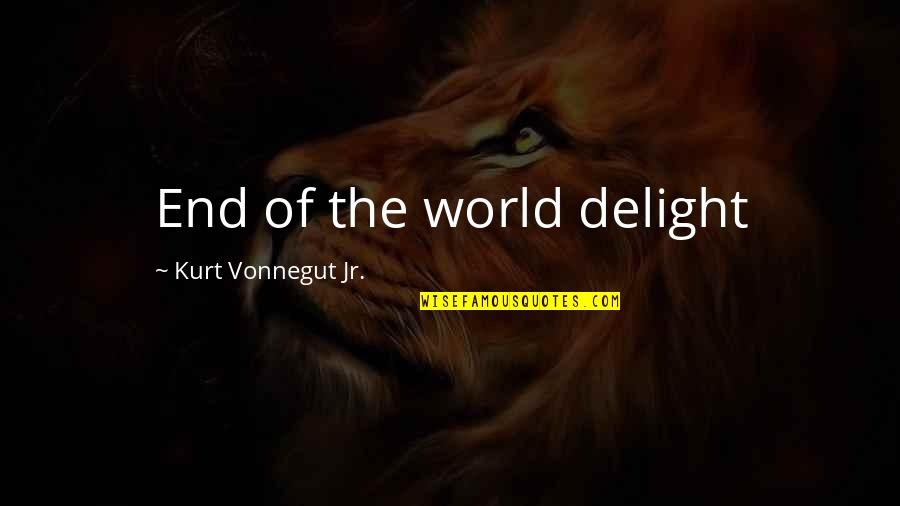 Finally Happy With Life Quotes By Kurt Vonnegut Jr.: End of the world delight