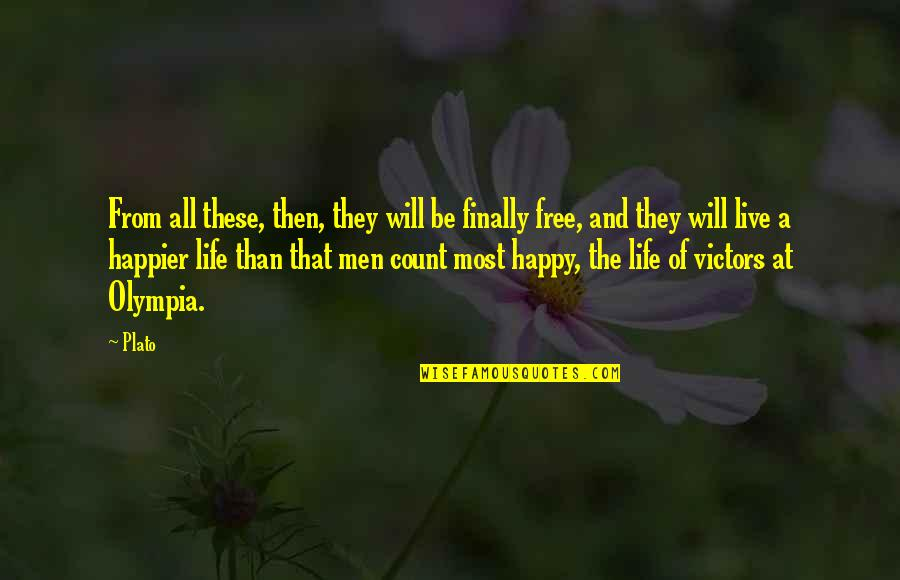 Finally Happy With Life Quotes By Plato: From all these, then, they will be finally